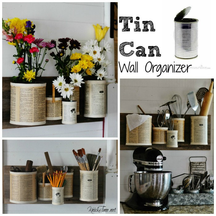 DIY easy tin can kitchen and storage wall organizer - KnickofTime.net