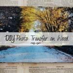 DIY Photo Transfer on Wood