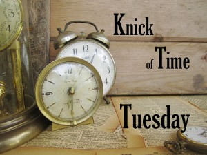 Knick of Time Tuesday #5 and GIVEAWAY Reminder