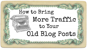 Blogging with the Pros – Getting More Visitors to Your Old Posts