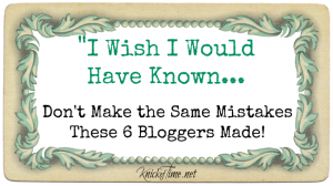 Blogging with the Pros – I Wish I Would Have Known… Blog Mistakes from 6 Bloggers