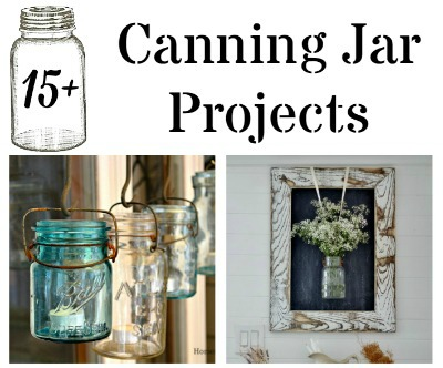 15+ Creative Ways to Use Mason Jars Canning Jars - KnickofTime.net
