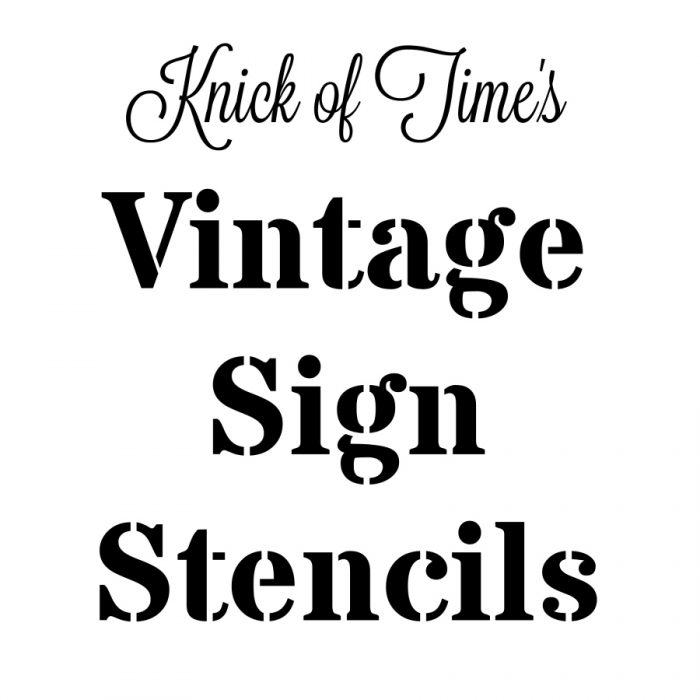 Create old signs, home decor and more with Knick of Time's Vintage Sign Stencils | www.knickoftime.net