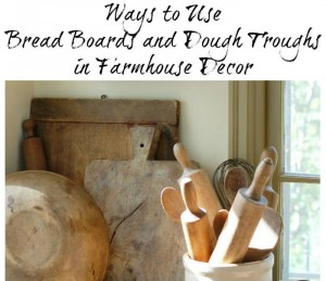 Farmhouse Friday # 17 – Breadboards and Dough Troughs