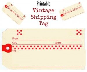 Printable Vintage Shipping Tag & a Freebie for You!