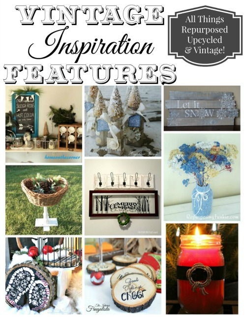 Vintage, repurposed and Christmas projects featured at the Vintage Inspiration Party - KnickofTime.net