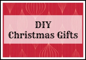 DIY Christmas Gifts - Knick of Time
