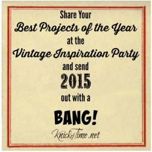 Vintage Inspiration Link Party Best of 2015 - KnickofTime.net