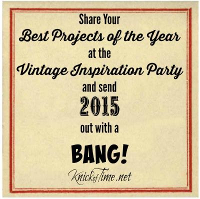 Vintage Inspiration Link Party Best of 2015 - KnickofTime.net