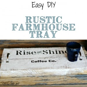 Make your own easy rustic farmhouse coffee tray! - Tutorial at KnickofTime.net