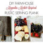 Magnolia Market Style Farmhouse Serving Plank