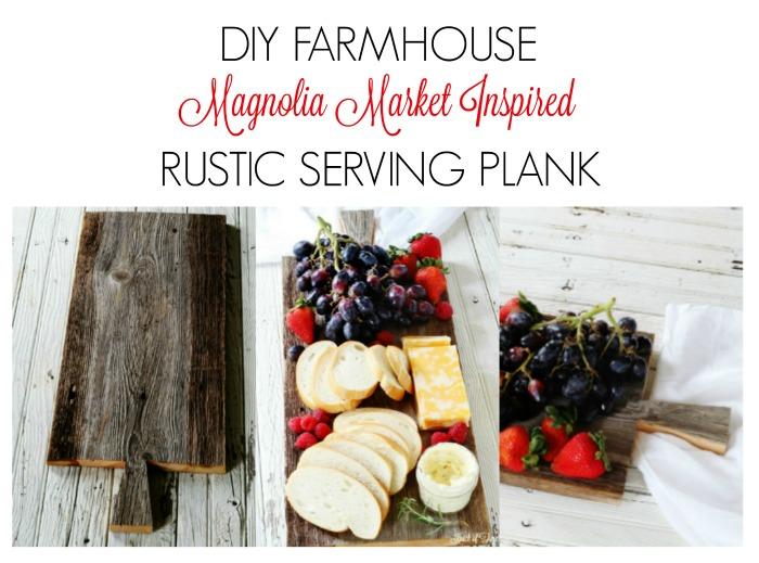 Make your own Magnolia Market Inspired Farmhouse Serving Plank - KnickofTime.net