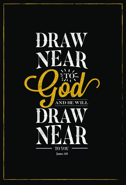 Draw Near to God James 4:8 typography poster - www.knickoftime.net