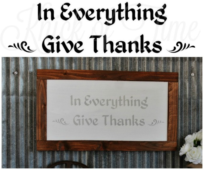 Bible verse sign created with Give Thanks stencil - www.knickoftime.net
