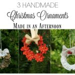 Handmade Christmas Ornaments | Three to Make in a Day