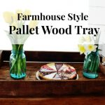 Pallet Wood Tray, Millennials and Farmhouse Style