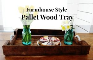 How to make a DIY Farmhouse Style Pallet Wood Tray Tutorial | www.knickoftime.net