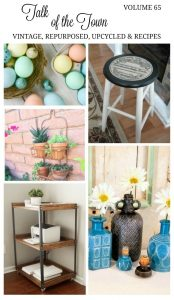 Talk of the Town Projects 65 - dye Easter eggs naturally, Wooden stool makeover with graphics, repurposed shower caddy plant holder, DIY industrial printer cart, spray painted thrift store bottles, plus more upcycled, repurposed home decor projects and recipes at www.knickoftime.net