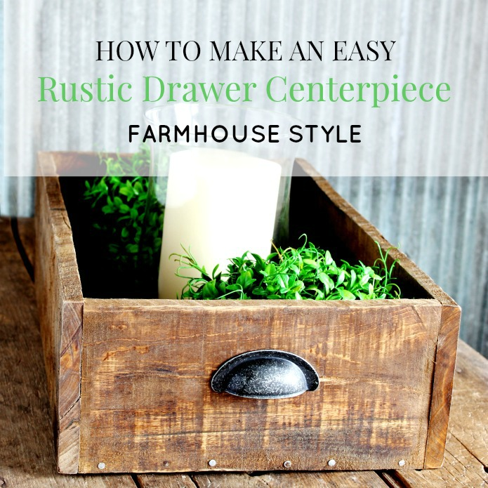 How to Make a Rustic Farmhouse Style Wooden Drawer Centerpiece | www.knickoftime.net