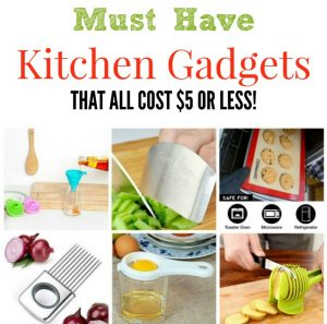 Eight Must Have Kitchen Gadgets That Cost $5 or Less