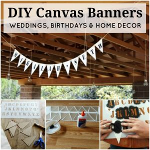 DIY Canvas Banners for weddings, birthdays, baby showers and home decor | www.knickoftime.net