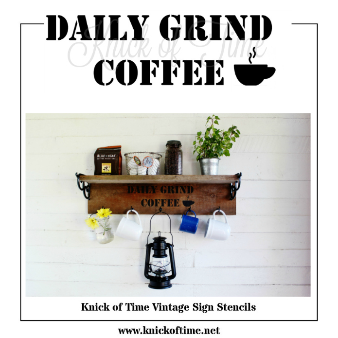 Coffee lovers can get their daily java fix with this DIY vintage style coffee station with coffee mug hooks using the DAILY GRIND COFFEE stencil by Knick of Time's Vintage Sign Stencils | www.knickoftime.net