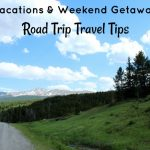 Road Trip Travel Tips for Vacations & Weekend Getaways