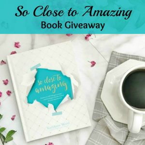 So Close to Amazing Book Giveaway