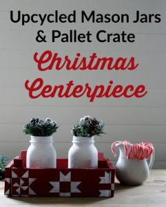 DIY Christmas Centerpiece with an Upcycled Pallet Crate