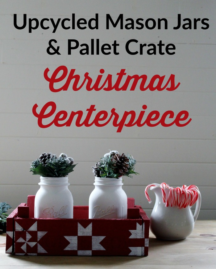 Upcycled Mason Jars and Pallet Crate Christmas Centerpiece | www.knickoftime.net