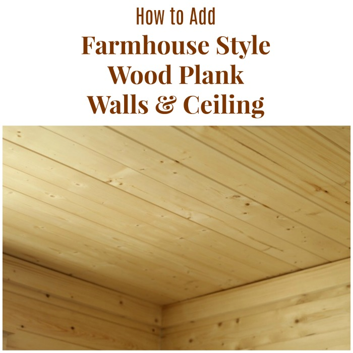 How to add Farmhouse Style Wood Plank Walls and Ceiling in a Farmhouse Bathroom| Tutorial at Knick of Time | www.knickoftime.net