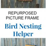 Repurposed Photo Frame Bird Nest Helper
