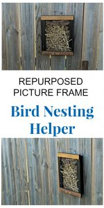 Repurposed Photo Frame Bird Nest Helper