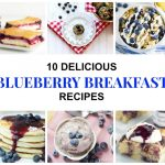 10 Delicious Blueberry Breakfast Recipes You'll Love