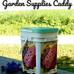 Repurposed Plastic Bucket to Garden Supplies Caddy