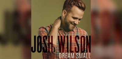 Josh Wilson Dream Small
