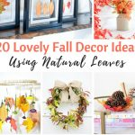 Fall Leaves Decor Project Ideas: 20 Easy Autumn Crafts