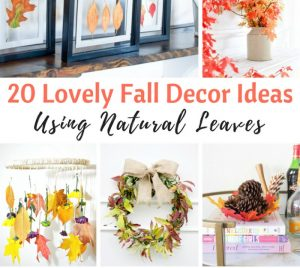 20 DIY Fall Decor Projects Using Leaves | knickoftime.net