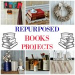 Repurposed Book Projects: 10 Ways To Give New Life To Old Books