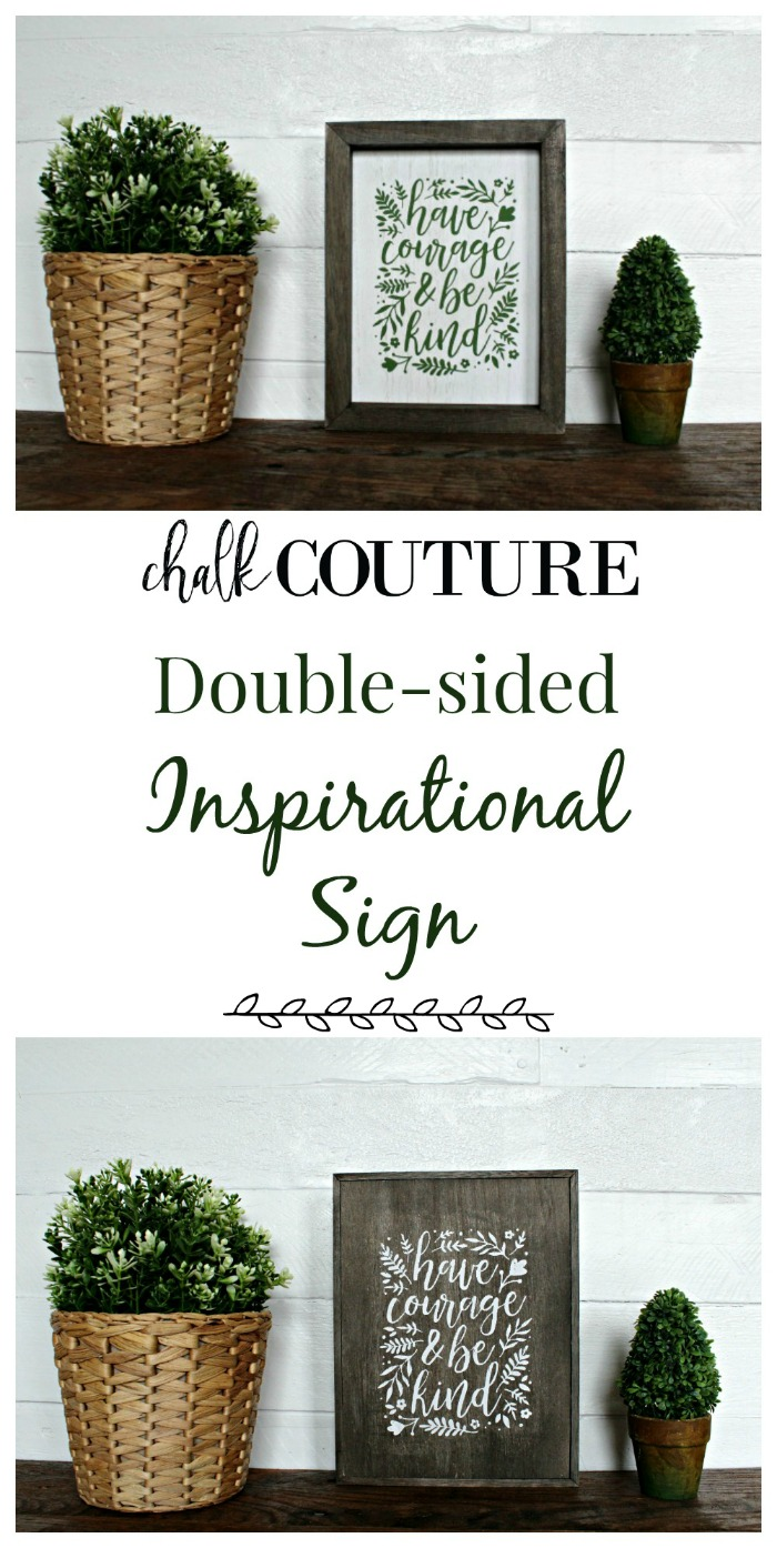 Make a beautiful neutral-colored  Have Courage Inspirational sign that's double-sided using Chalk Couture! Learn how at Knick of Time #knickoftimechalkdesigns #knickoftime #ChalkCouture #diysigns #chalkitup #neutral #diyhomedecor #blog #blogger #crafts #crafty #friday #weekend #custom #signs