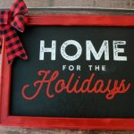 Home for the Holidays Chalkboard Sign by Knick of Time | knickoftime.net