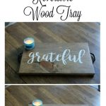 Gather Grateful Reversible DIY Wood Tray by Knick of Time | knickoftime.net