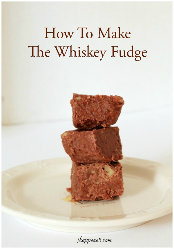 How To Make The Whiskey Fudge by ShoppeNo. 5