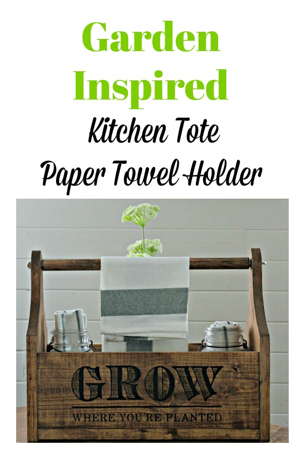 DIY Garden Inspired Wood Paper Towel Holder Kitchen Tote by Knick of Time / knickoftime.net