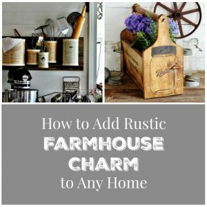 How to add Rustic Farm house Style Charm to any Home by Knick of Time