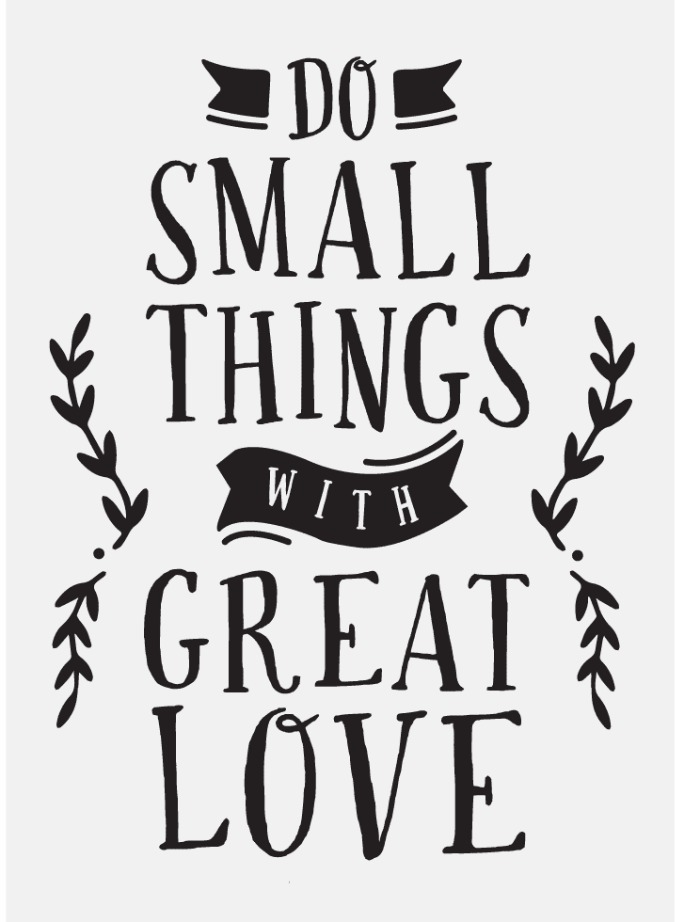 do small things with great love Chalk Couture transfer