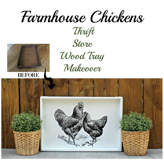 Farmhouse Chickens Thrift Store Wooden Tray Makeover by Knick of Time / knickoftime #farmhouse #tray #homedecor #upcycle #chickens #DIY #makeover farmhouse kitchen
