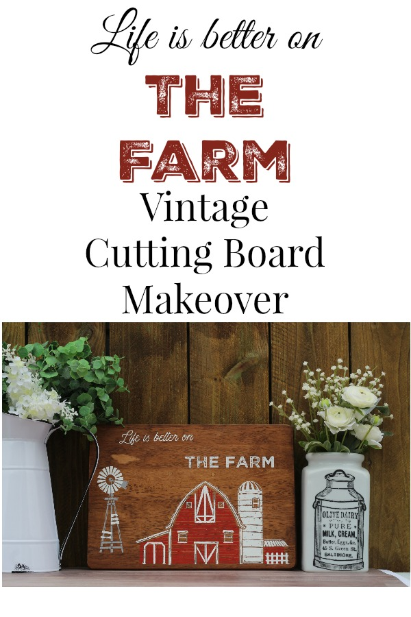 Life is better on the farm vintage farmhouse cutting board repurpose by Knick of Time