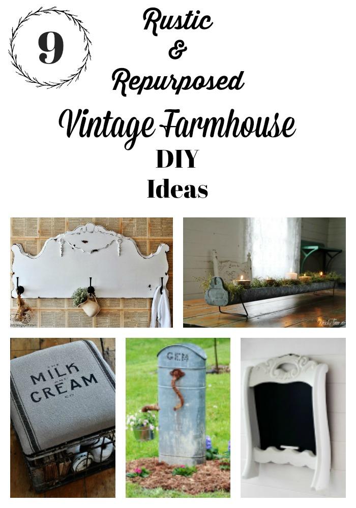 Vintage Farmhouse DIY Decor Ideas: Rustic & Repurposed ...